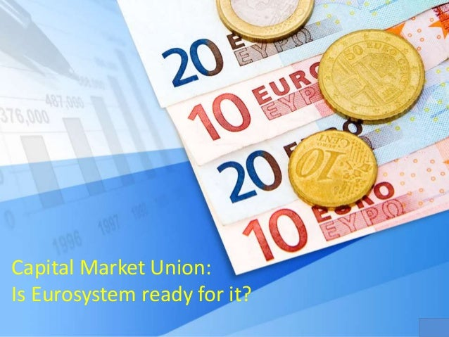 Capital Market Union:  Is Eurosystem ready for it?