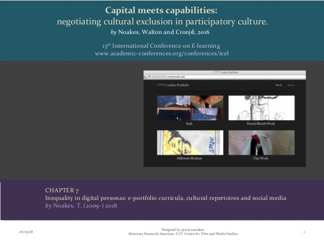 Capital meets capabilities: negotiating cultural exclusion in participatory culture. by Noakes, Walton and Cronj , 2016ẻ 0...