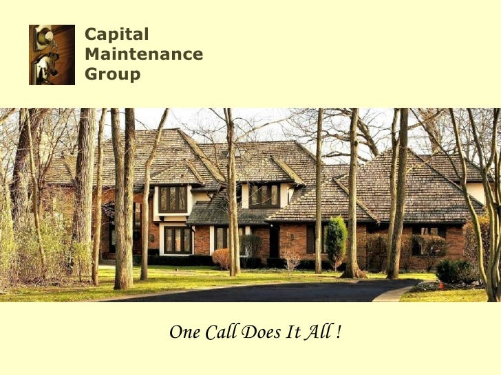 Capital Maintenance Group            One Call Does It All !
