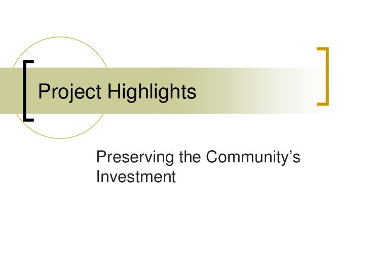 Project Highlights      Preserving the Community's      Investment