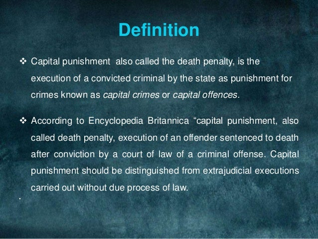 capital punishment the legal punishment of a criminal Capital punishment and the criminal corpse in scotland 1740 to 1834 thesis submitted for the degree of  legal system that differed from the english.