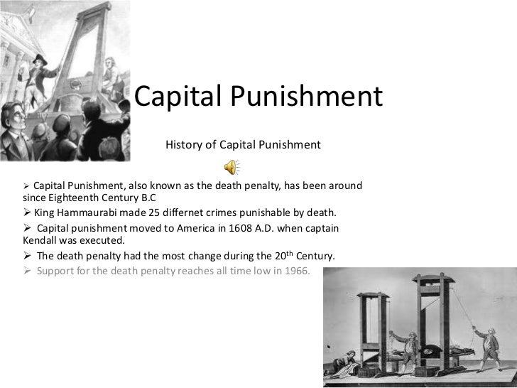 A history and conduction of capital punishment in america