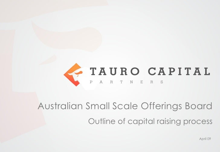 Australian Small Scale Offerings Board           Outline of capital raising process                                       ...