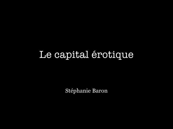 Le capital érotique     Stéphanie Baron