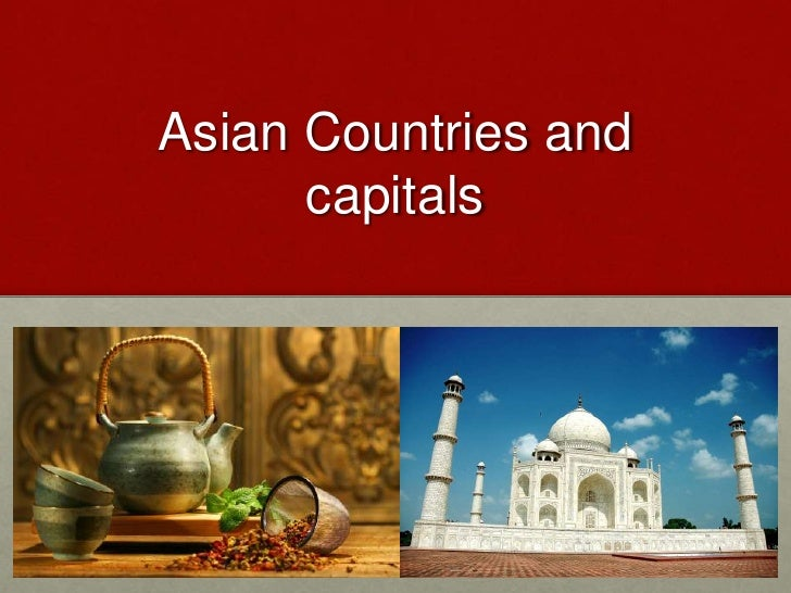 Asian Countries and      capitals