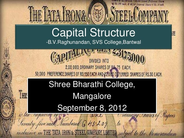 Capital Structure-B.V.Raghunandan, SVS College,Bantwal Shree Bharathi College,       Mangalore   September 8, 2012        ...