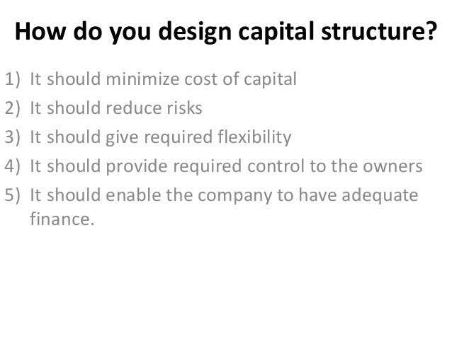 capital structurs decisions Definition of structure:  one of the first decisions you need to make is the formal business structure you  industry structure simple capital structure.