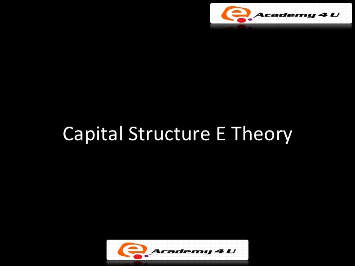 capital structure and agency theory Been supplemented with information asymmetry theory and agency theory to  build up a  these theories are also commonly used when capital structure  issues.