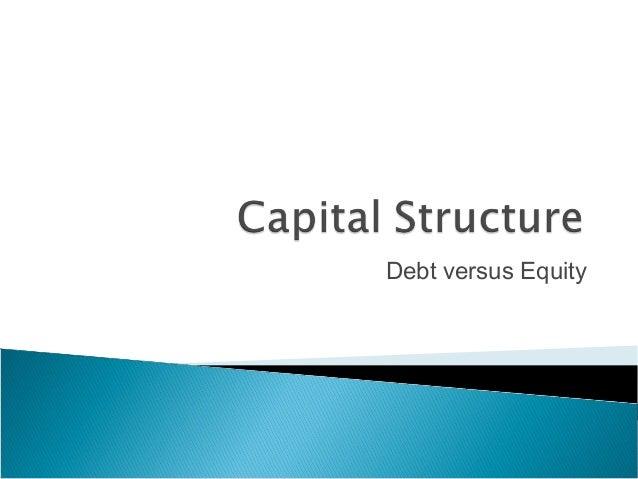 Debt versus Equity