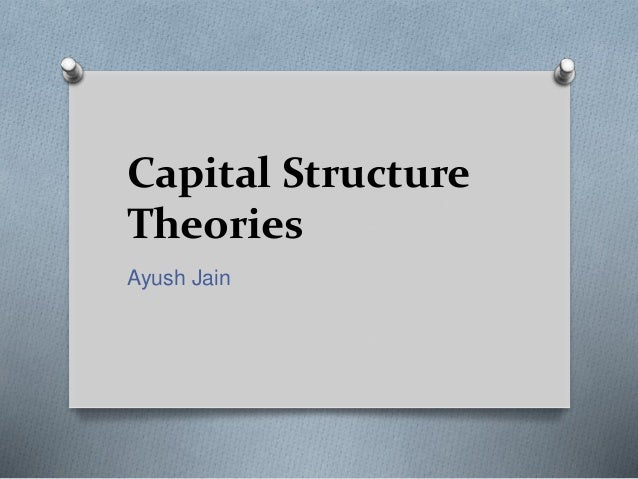 Modigliani And Miller's Capital Structure Theories