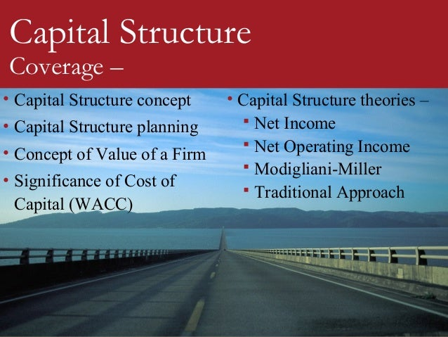 theories of capital structure In financial management book, you would read the topic theories of capital structure here, i have made these theories simplified i hope, you can study these.