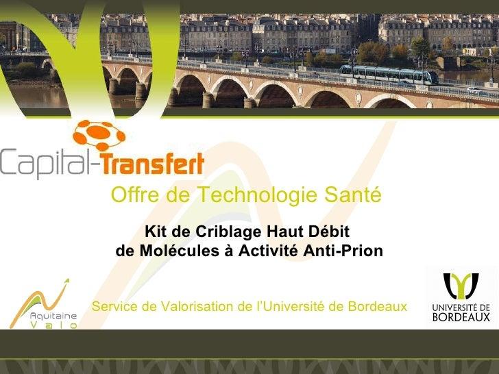 Offre de Technologie Santé  Kit de Criblage Haut Débit  de Molécules à Activité Anti-Prion Service de Valorisation de l'Un...