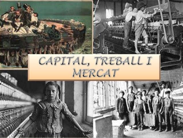 Des de la Revolució Industrial el capitalisme es va configurar com un sistema en què els sistemes de producció i el que s'...