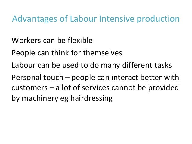capital intensive vs labour intensive Capital intensive is an increase in the amount of capital invested and labour intensive is an increase in number of people working capital refers to machinery, equipment, and other things with fixed cost capital-intensive processes are those that require a relatively high level of capital investment compared to the labour.