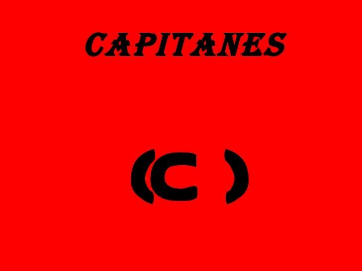 CAPITANES  (C )
