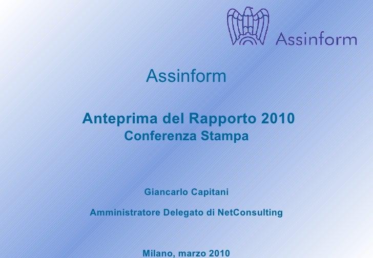 Assinform   Anteprima del Rapporto 2010 Conferenza Stampa Giancarlo Capitani Amministratore Delegato di NetConsulting Mila...