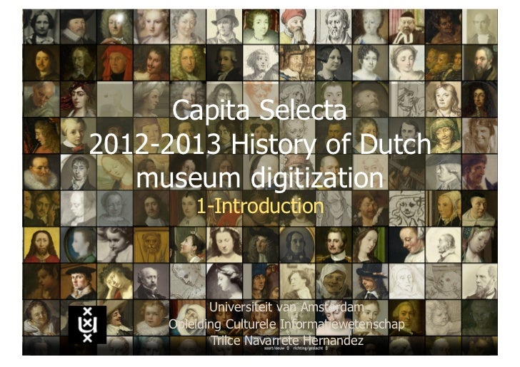 Capita Selecta2012-2013 History of Dutch   museum digitization          1-Introduction             Universiteit van Amster...