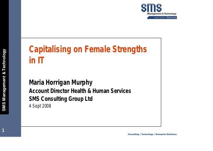 Capitalising on Female Strengths SM S Management  Technology                                    in IT                     ...