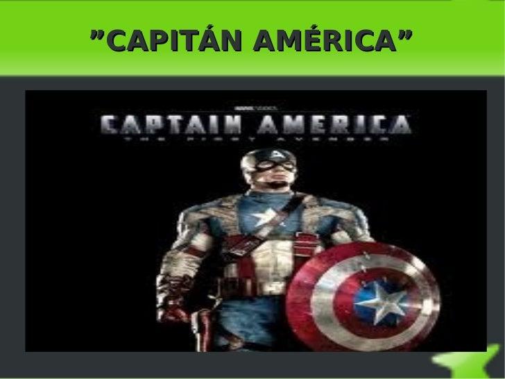 """CAPITÁN AMÉRICA"""