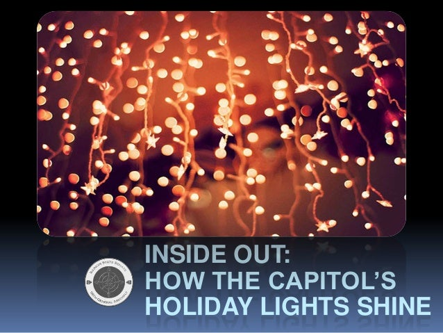 INSIDE OUT: HOW THE CAPITOL'S HOLIDAY LIGHTS SHINE