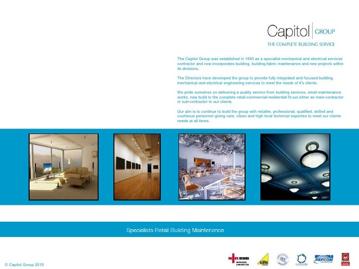 ©  Capitol Group 2010 The Capitol Group was established in 1993 as a specialist mechanical and electrical services contrac...