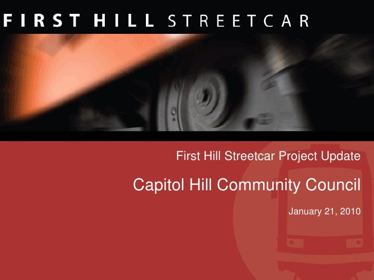 First Hill Streetcar Project Update  Capitol Hill Community Council                           January 21, 2010