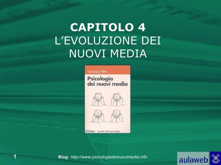 CAPITOLO 4 L'EVOLUZIONE DEI NUOVI MEDIA