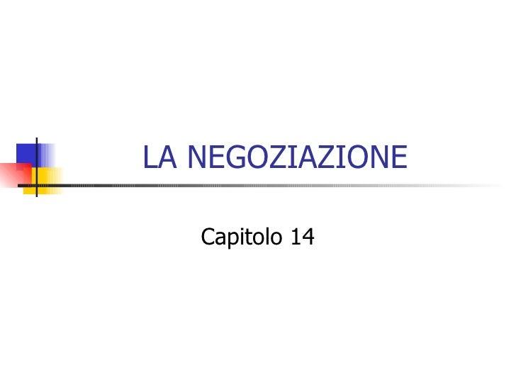 LA NEGOZIAZIONE Capitolo 14