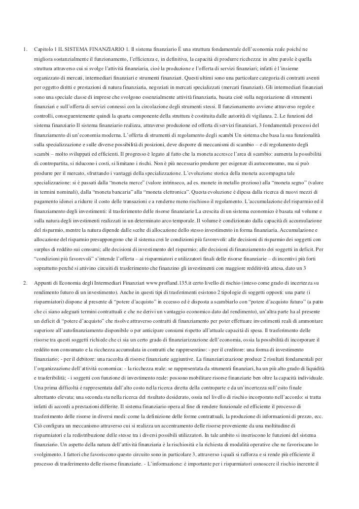 Capitolo 1 IL SISTEMA FINANZIARIO 1. Il sistema finanziario È una struttura fondamentale dell'economia reale poiché ne mig...