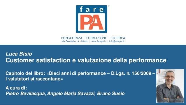 CONSULENZA | FORMAZIONE | RICERCA via Donatello, 9 - Milano | www.farepa.it | info@farepa.it Luca Bisio Customer satisfact...