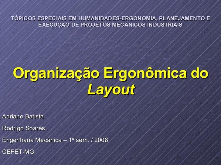 TÓPICOS ESPECIAIS EM HUMANIDADES-ERGONOMIA, PLANEJAMENTO E EXECUÇÃO DE PROJETOS MECÂNICOS INDUSTRIAIS Adriano Batista Rodr...