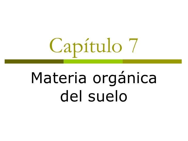 Capítulo 7 Materia orgánica del suelo