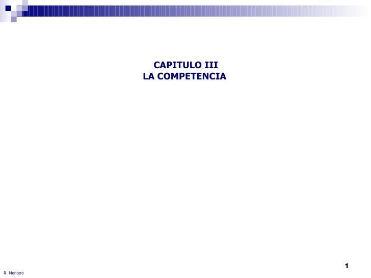 CAPITULO III LA COMPETENCIA  R. Montero