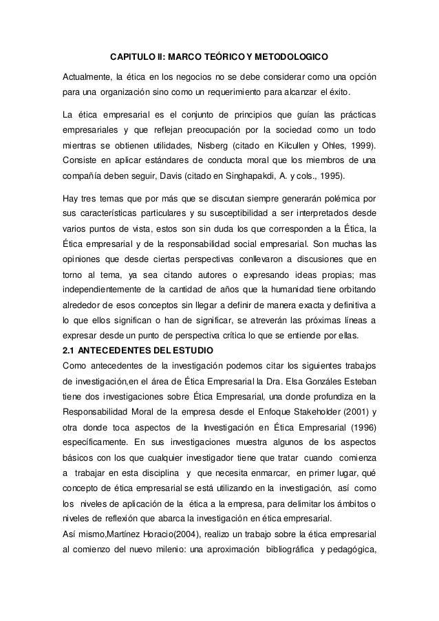 CAPITULO II: MARCO TEÓRICO Y METODOLOGICO Actualmente, la ética en los negocios no se debe considerar como una opción para...