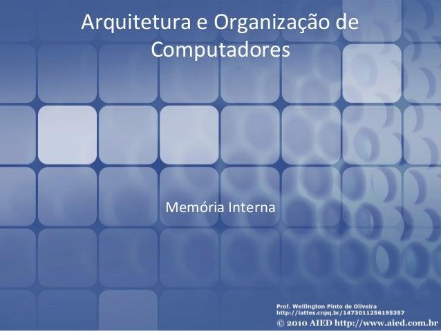 Arquitetura e Organização de Computadores Memória Interna