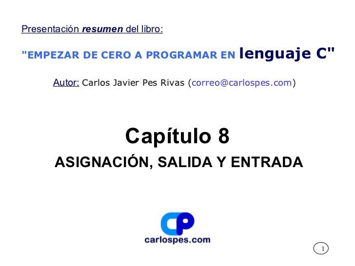 """Presentación resumen del libro:""""EMPEZAR DE CERO A PROGRAMAR EN               lenguaje C""""      Autor: Carlos Javier Pes Riv..."""