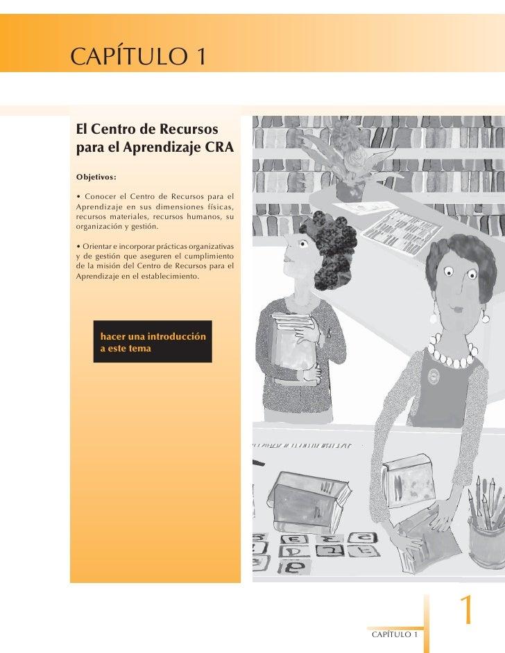 CAPÍTULO 1  El Centro de Recursos para el Aprendizaje CRA Objetivos:  • Conocer el Centro de Recursos para el Aprendizaje ...