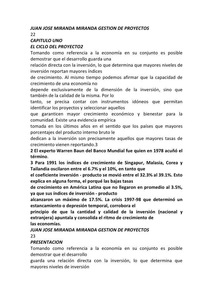 JUAN JOSE MIRANDA MIRANDA GESTION DE PROYECTOS<br />22<br />CAPITULO UNO<br />EL CICLO DEL PROYECTO2<br />Tomando como ref...