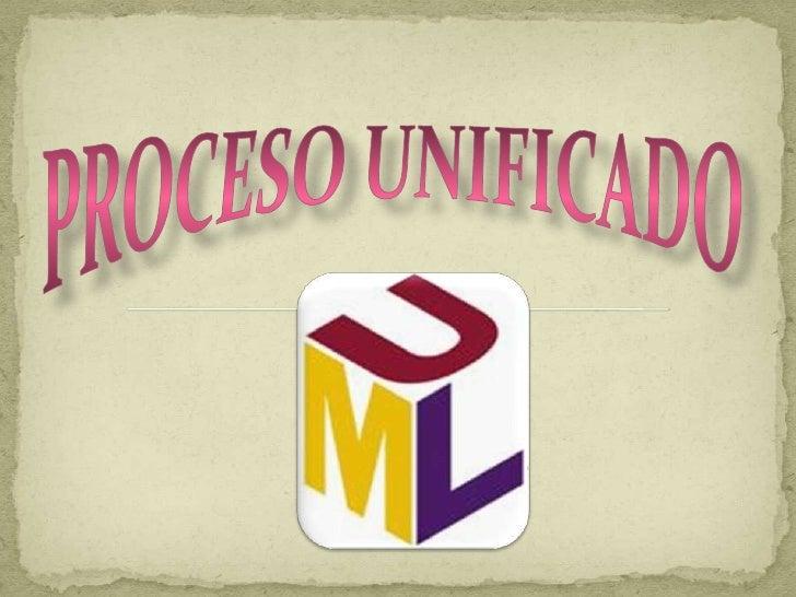 PROCESO UNIFICADO <br />