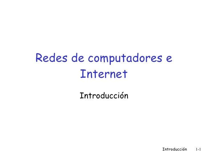 Redes de computadores e Internet Introducción Introducción 1-
