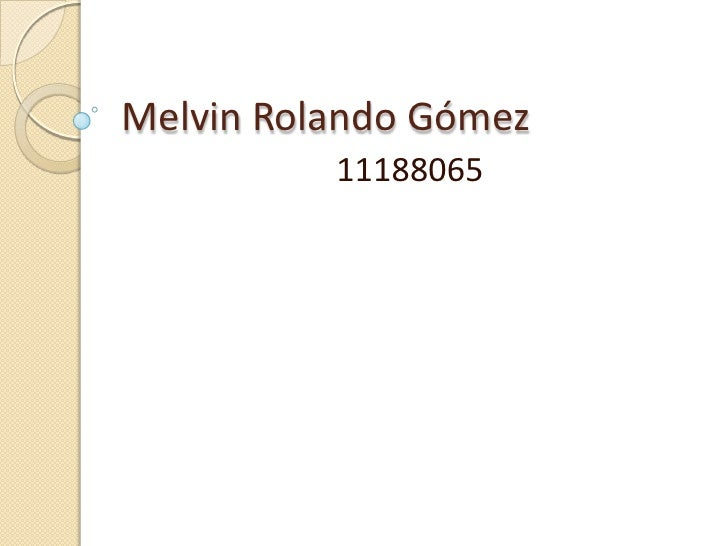 Melvin Rolando Gómez          11188065