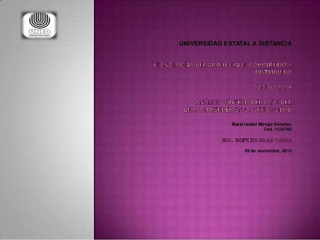 UNIVERSIDAD ESTATAL A DISTANCIA              María Isabel Monge Sánchez                             Ced. 1534782          ...