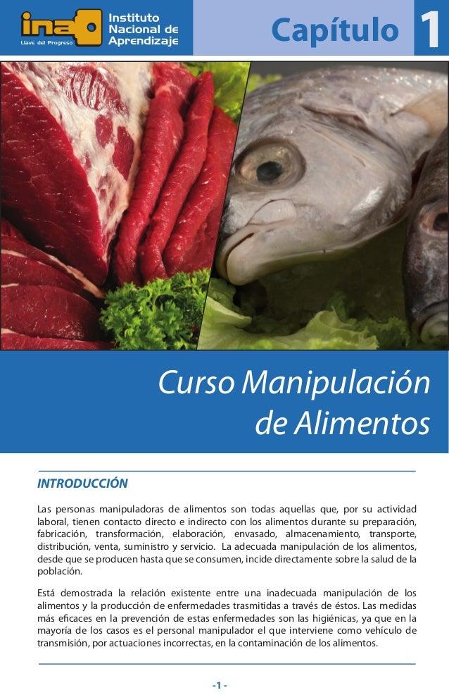 Capítulo  1  Curso Manipulación de Alimentos INTRODUCCIÓN Las personas manipuladoras de alimentos son todas aquellas que, ...