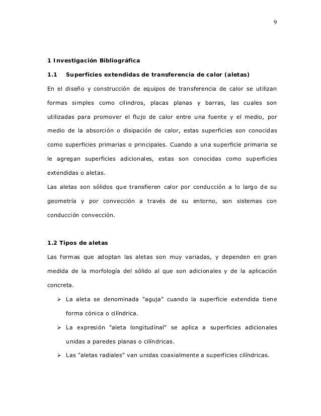 9 1 Investigación Bibliográfica 1.1 Superficies extendidas de transferencia de calor (aletas) En el diseño y construcción ...