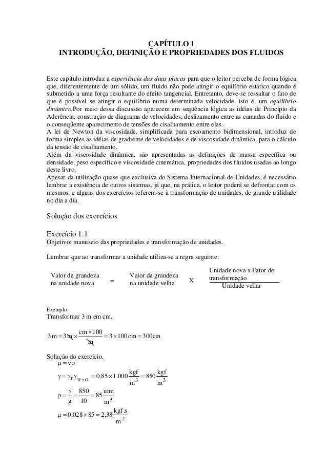 CAPÍTULO 1  INTRODUÇÃO, DEFINIÇÃO E PROPRIEDADES DOS FLUIDOS  Este capítulo introduz a experiência das duas placas para qu...