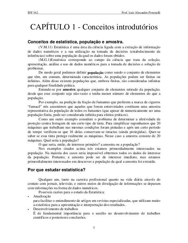 INF 162 Prof. Luiz Alexandre Peternelli 1 CAPÍTULO 1 - Conceitos introdutórios Conceitos de estatística, população e amost...