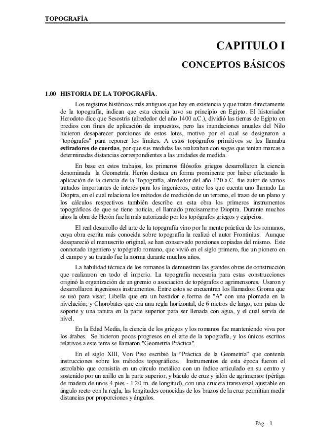 TOPOGRAFÍA CAPITULO I CONCEPTOS BÁSICOS 1.00 HISTORIA DE LA TOPOGRAFÍA. Los registros históricos más antiguos que hay en e...