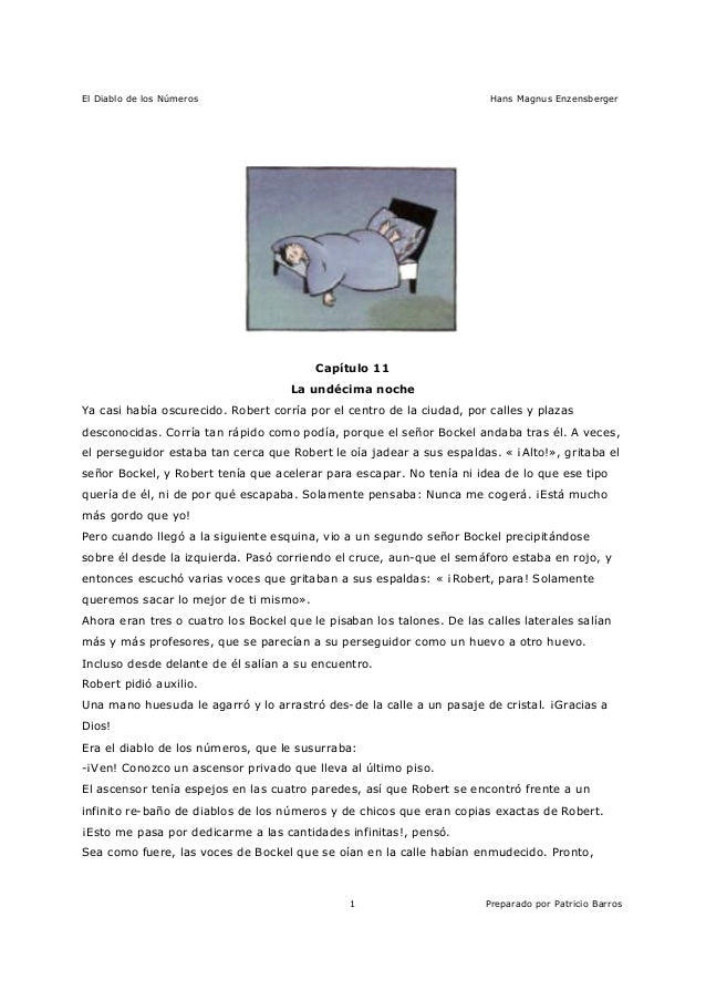 El Diablo de los Números Hans Magnus Enzensberger Preparado por Patricio Barros1 Capítulo 11 La undécima noche Ya casi hab...