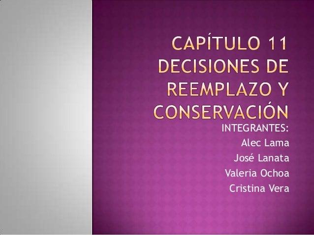 INTEGRANTES:Alec LamaJosé LanataValeria OchoaCristina Vera