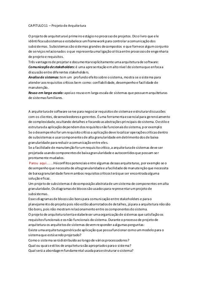 CAPITULO11 – Projetode Arquitetura O projetode arquiteturaé primeiroestágionoprocessode projetos.Dizolivroque ele idêntifi...